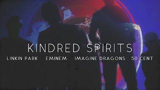 Linkin Park, Eminem, Imagine Dragons & 50 Cent - Kindred Spirits