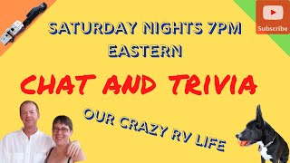 Our Crazy RV Life Saturday Night Chat & Trivia April 4 2020