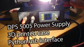 3D printed DPS5005 lab power supply. USB controlled with python (code and stl in description)