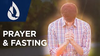 The Power of Prayer and Fasting: 15 Purposes