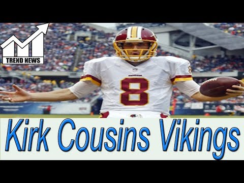 Kirk Cousins likely to sign with Vikings on 3-year deal