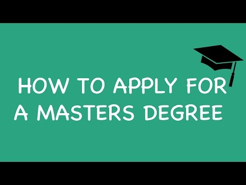 HOW TO APPLY FOR A MASTERS DEGREE OR GRADUATE SCHOOL