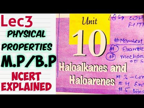 Lec-3 ,PHYSICAL PROPERTIES OF HALOALKANE AND HALOARENES