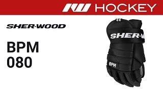 Sherwood BPM80 Glove Review