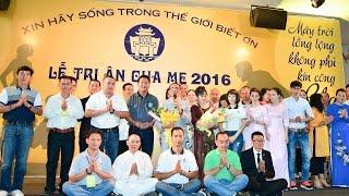 LỄ TRI ÂN CHA MẸ 2016  TẠI  TRUNG TÂM HỘI NGHỊ MELISA phần 01