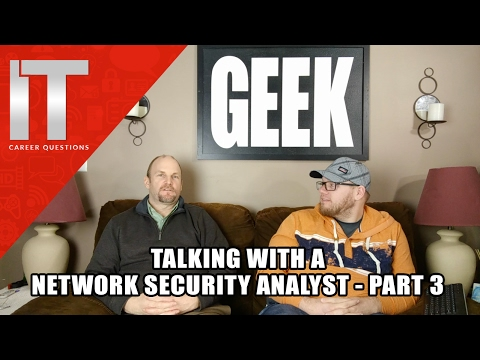 Part 3 - Talking with a Network Administrator/Network System Analyst - Getting Into I.T.