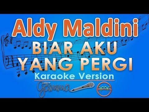 Aldy Maldini - Biar Aku Yang Pergi (Karaoke Lirik Tanpa Vokal) by GMusic
