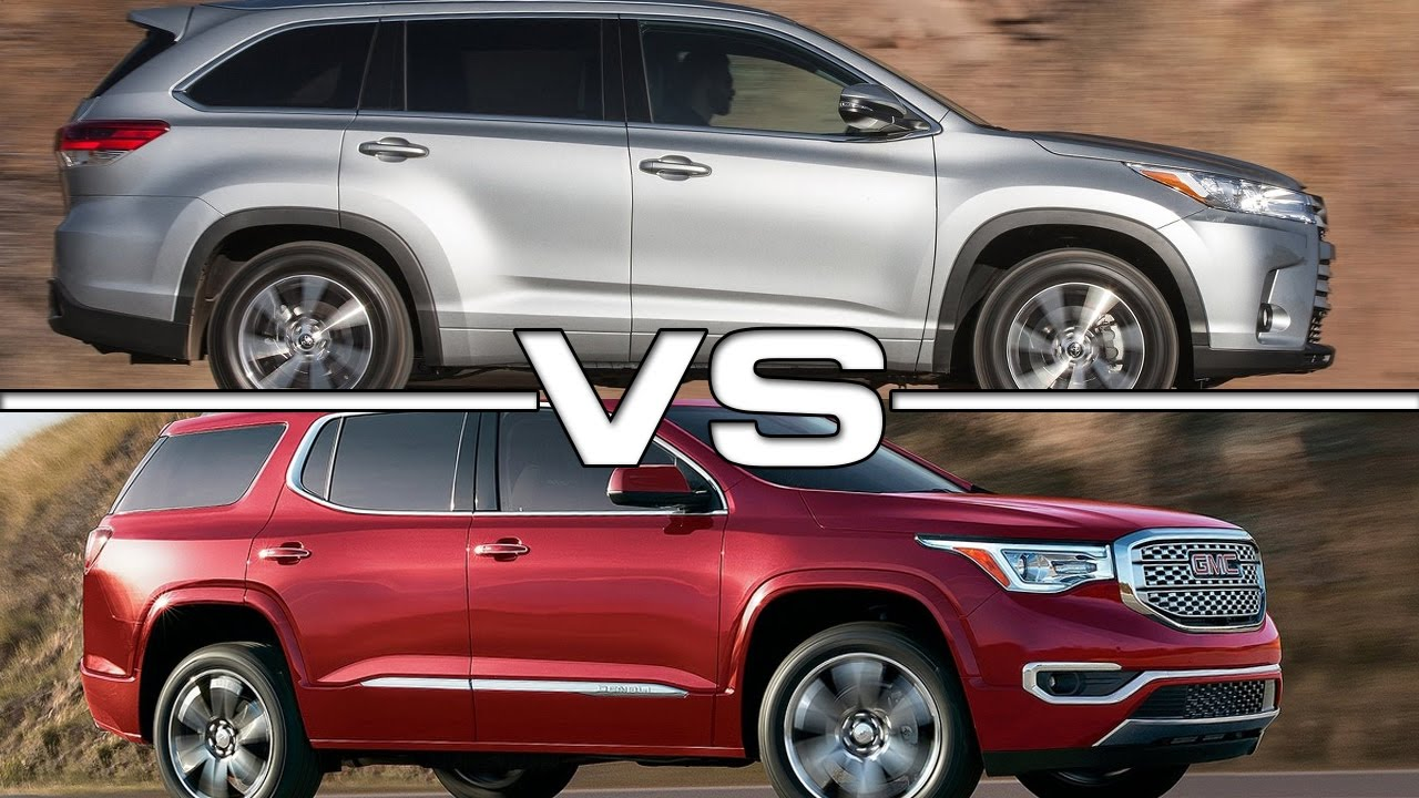 2017 Toyota Highlander Vs Gmc Acadia