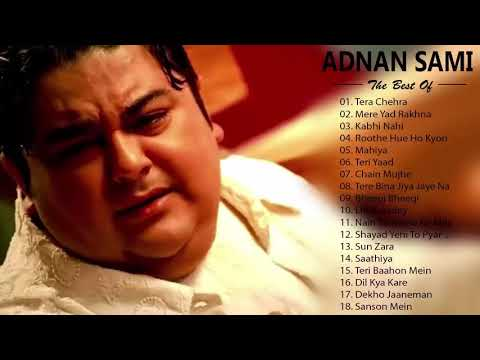 Best Heart Touching Hindi Sad Songs Of Adnan Sami 2019 | Adnan Sami Best Songs - Hindi Songs Jukebox