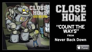 Close To Home - Count The Ways (Track Video)
