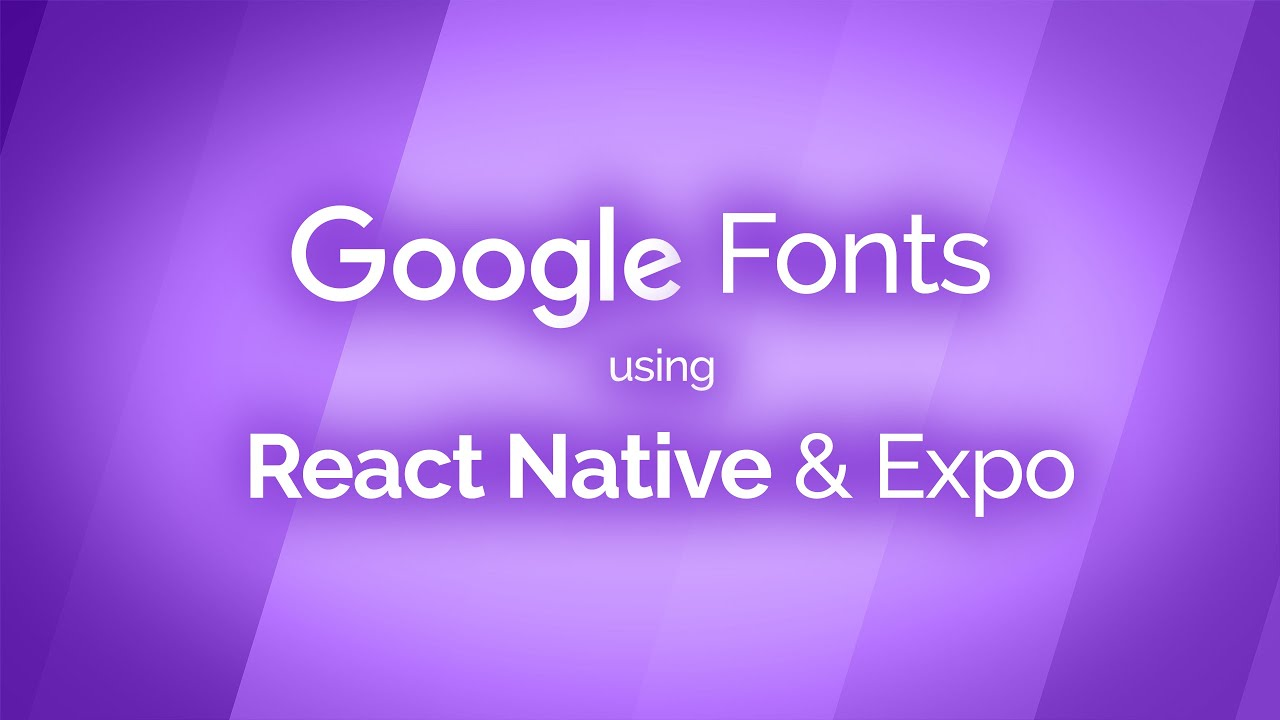 Using Google Fonts with React Native Expo!