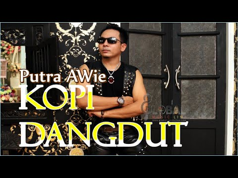 KOPI DANGDUT - NEW VERSION PUTRA AWie