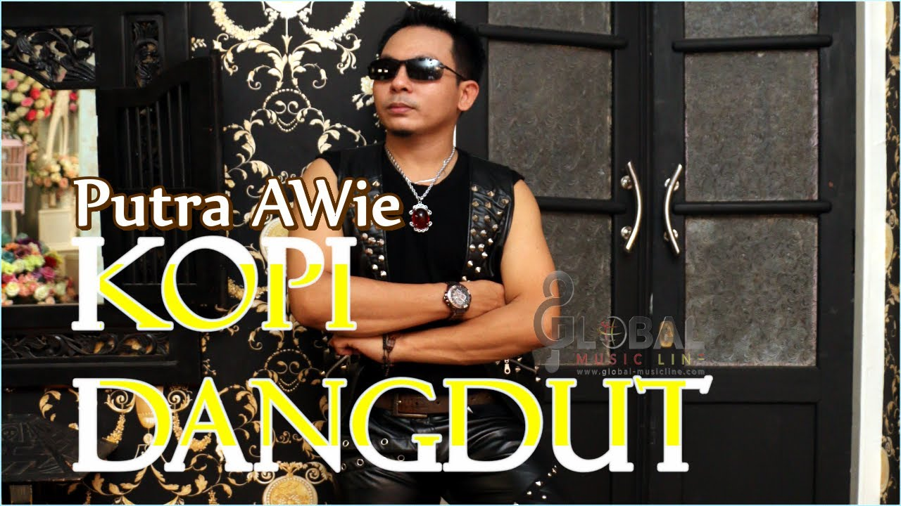 kopi dangdut versionputra awie dangdut abadi official video youtube