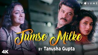 Tumse Milke By Tanusha Gupta | Asha Bhosle, Suresh Wadkar | Anil Kapoor, Madhuri | Parinda