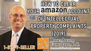 HOW TO CLEAR YOUR AMAZON ACCOUNT OF INTELLECTUAL PROPERTY COMPLAINTS (2020)