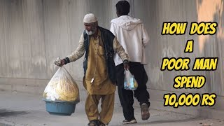 How Does A Poor Man Spend 10,000 Rupees ?? IN PAKISTAN