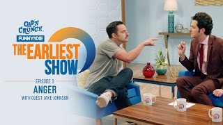 The Earliest Show: Anger with Guest Jake Johnson (Episode 3)