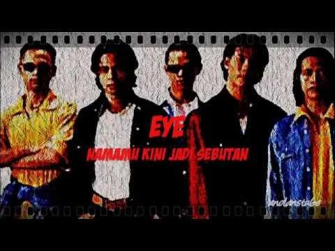 EYE - Namamu Kini Jadi Sebutan