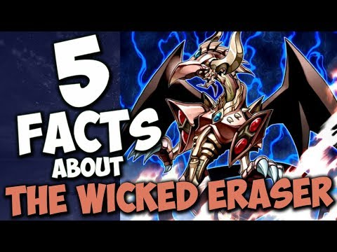 5 Facts About The Wicked Eraser YU-GI-OH! Facts & Trivia