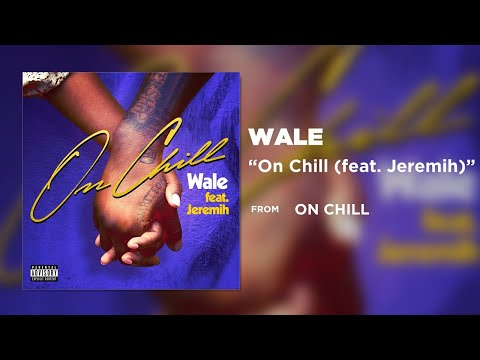 Wale - On Chill (feat. Jeremih) [Official Audio]