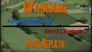 Wargame Airland Battle & Red Dragon Noob Replays - Ep.1