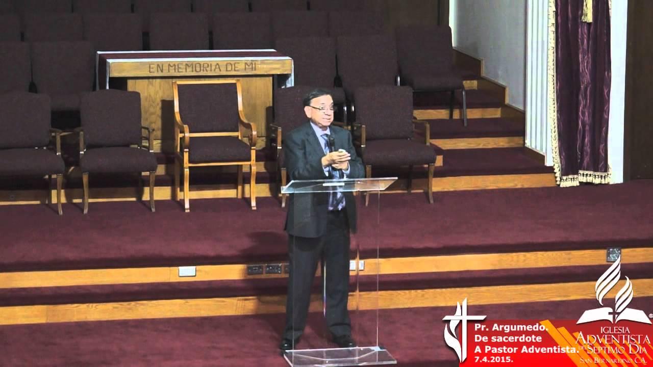 Pr Luis Argumedo De Sacerdote a Pastor Adventista Julio 4 del 2015