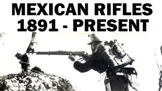 Weapons of Mexico: 1891 to Present - Ejército Mexicano