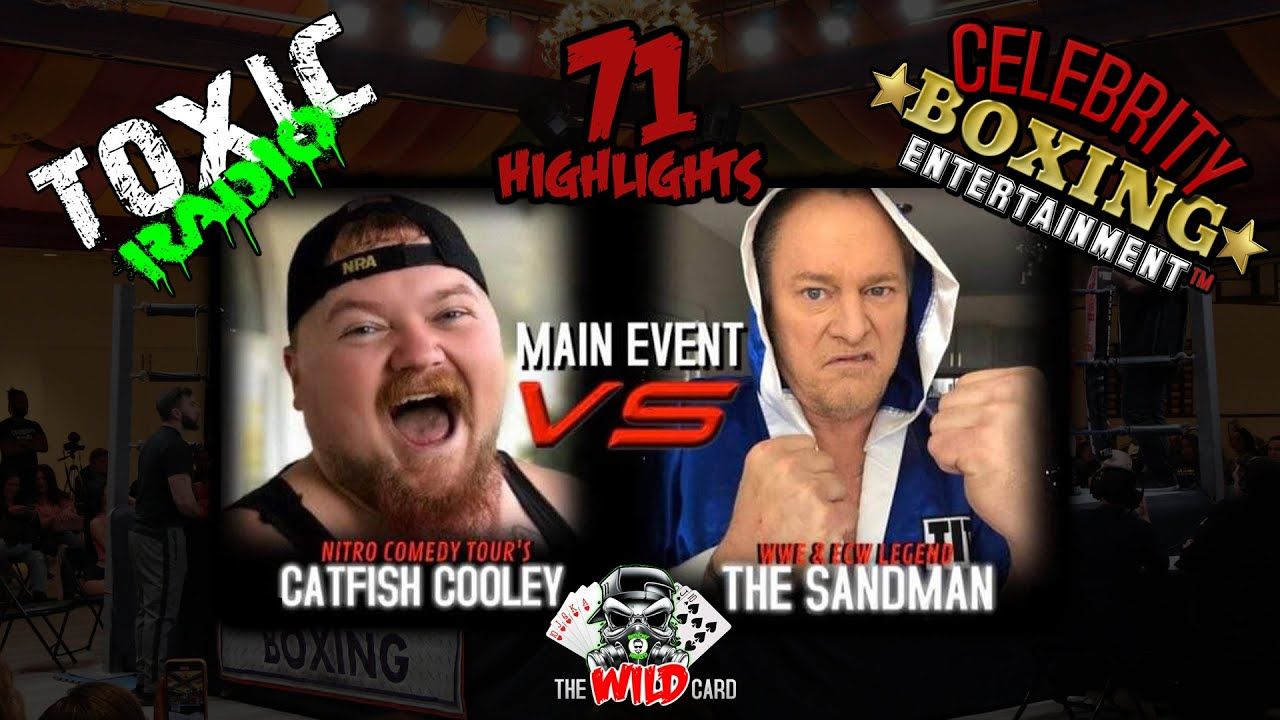 Toxic Radio at Celebrity Boxing 71 Catfish Cooley vs The Sandman (Show Highlights)
