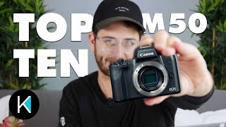 Canon M50 - TOP TEN THINGS TO KNOW!