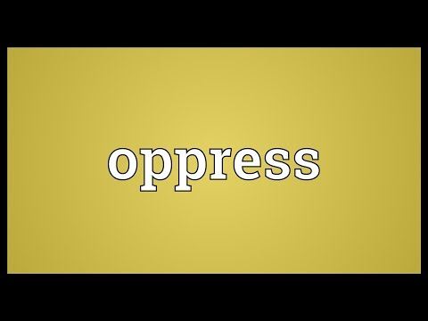 Oppress Meaning