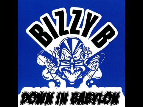 DOWN IN BABYLON Bizzy B ( Digital Release )