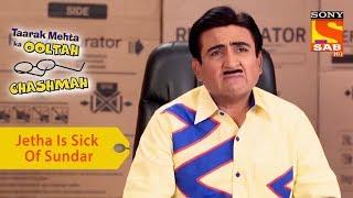 Your Favorite Character | Jethalal Is Sick Of Sundar | Taarak Mehta Ka Ooltah Chashmah