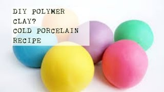 DIY Homemade Polymer Clay? Cold Porcelain Clay Recipe   PassionFruitDIY