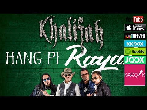 Khalifah - Hang Pi Raya (Official Lyrics...