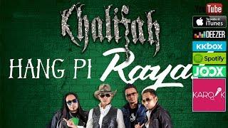 Khalifah - Hang Pi Raya (Official Lyrics Video)