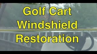 Golf Cart Windshield Restoration