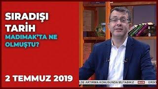 Sıradışı Tarih - Turgay Güler | Mehmet Çelik | 2 Temmuz 2019