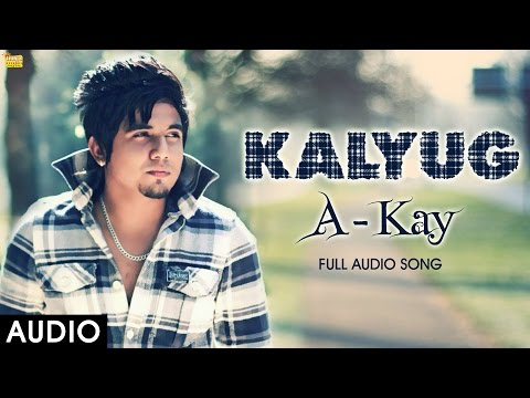 A Kay : Kalyug    Full Audio    Sukh E Muzical Doctorz, Preet Hundal    Latest Punjabi Songs 2016