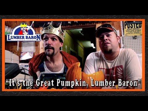 It's the Great Pumpkin, Lumber Baron - Halloween comedy webisode