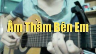 Âm Thầm Bên Em - Guitar Cover By Văn Tài