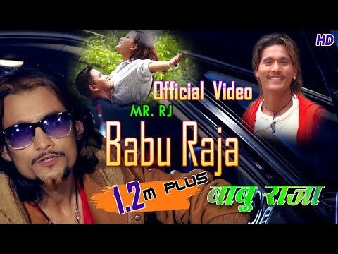 Mr.Rj' & HemRaj Thapa New Nepali Dancing Song || Babu Raja 2017/2018 Official Video Ft Malati /Rajan