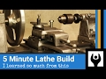5 Minute Lathe Build