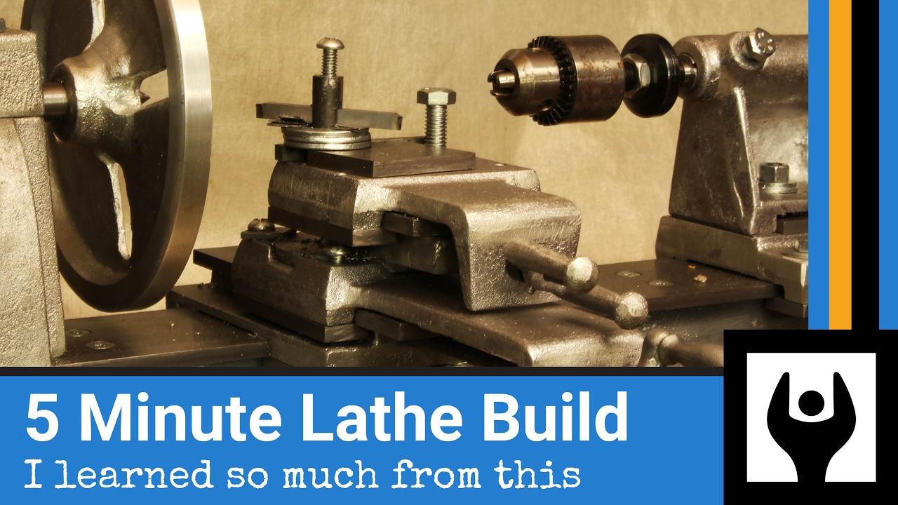 5 Minute Lathe Build You