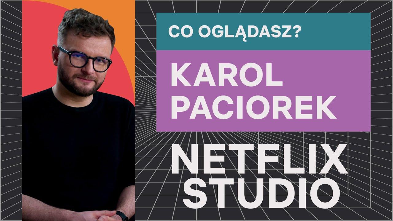 Co ogląda Karol Paciorek? | Netflix Studio