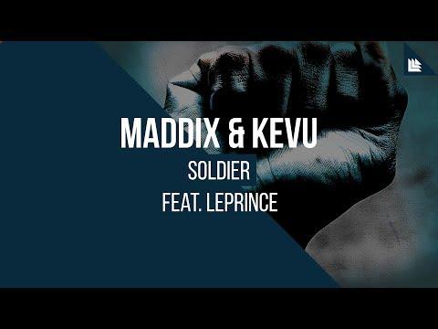 Maddix & KEVU Feat. LePrince - Soldier Mp3