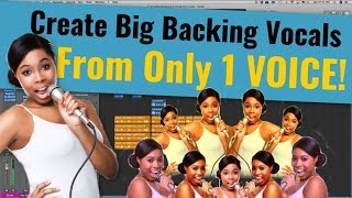 Create Big Back Vocals & Harmonies From One Voice! Advanced Pro Techniques. Works with any DAW.