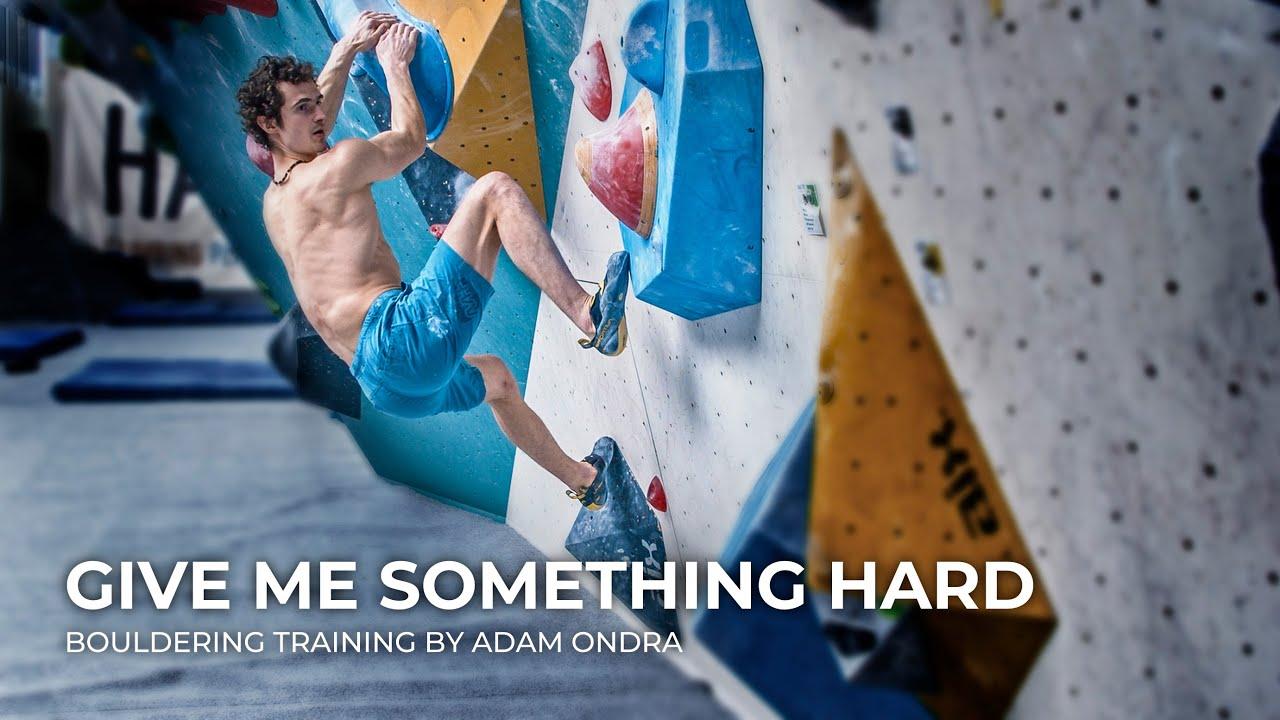 Give me something hard   Bouldering training by Adam Ondra