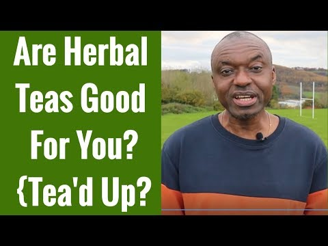 Are Herbal Teas Good For You?