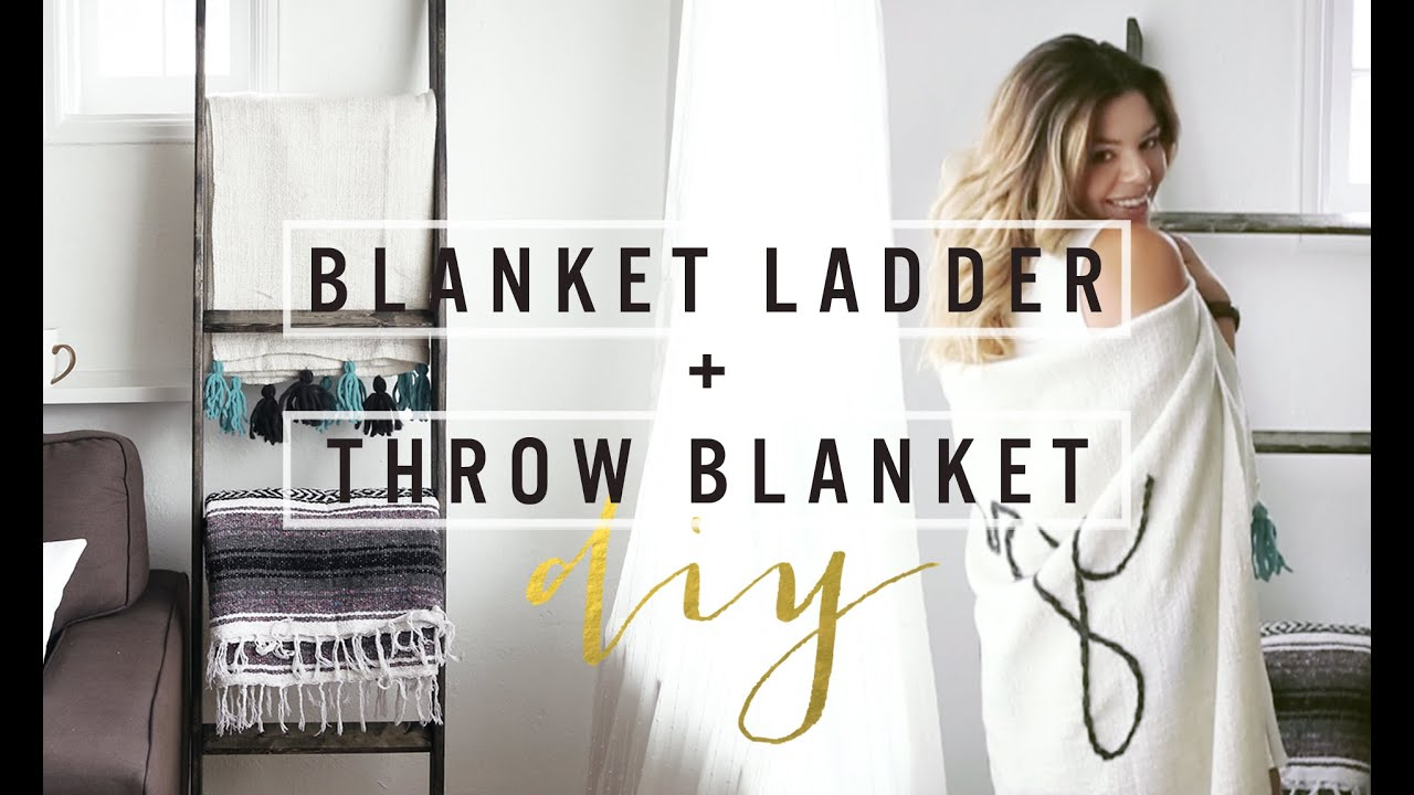 DIY BLANKET LADDER + THROW BLANKET | THESORRYGIRLS - YouTube