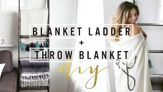 DIY BLANKET LADDER + THROW BLANKET THESORRYGIRLS